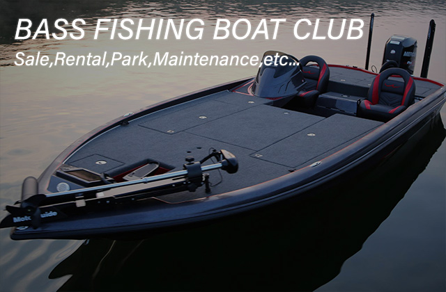 BASS FISHING BOAT CLUB Sale,Rental,Park,Maintenance,etc...